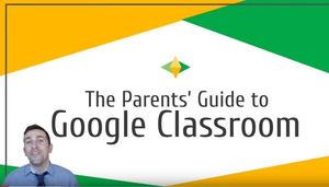 2020 Parents Guide to Google Classroom